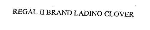 REGAL II BRAND LADINO CLOVER