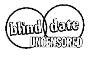 BLIND DATE UNCENSORED