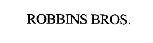 ROBBINS BROS.