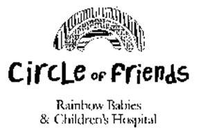 CIRCLE OF FRIENDS RAINBOW BABIES & CHILDREN'S HOSPITAL