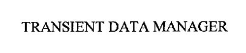 TRANSIENT DATA MANAGER
