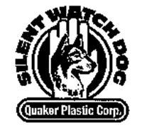 SILENT WATCH DOG QUAKER PLASTIC CORP.