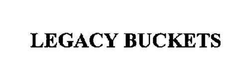 LEGACY BUCKETS
