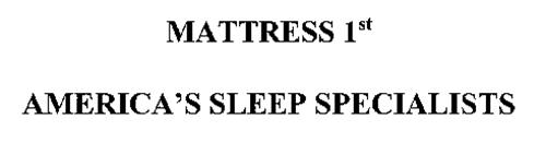 MATTRESS 1ST AMERICA'S SLEEP SPECIALISTS