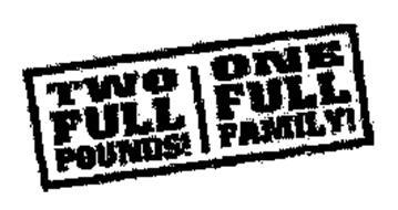 TWO FULL POUNDS! ONE FULL FAMILY!