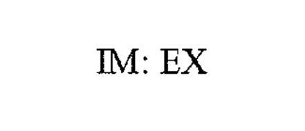 IM: EX