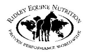 RIDLEY EQUINE NUTRITION PROVEN PERFORMANCE WORLDWIDE