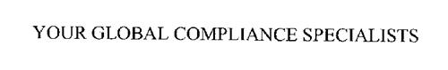 YOUR GLOBAL COMPLIANCE SPECIALISTS