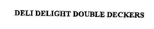 DELI DELIGHT DOUBLE DECKERS