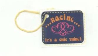 RACING ... IT'S A CHIC THING