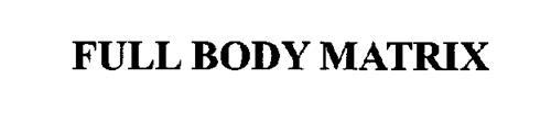FULL BODY MATRIX