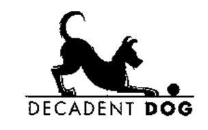 DECADENT DOG