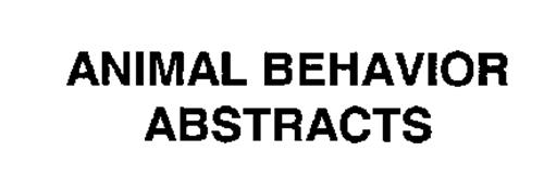 ANIMAL BEHAVIOR ABSTRACTS