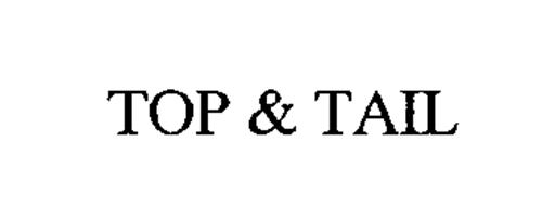 TOP & TAIL