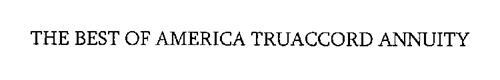 THE BEST OF AMERICA TRUACCORD ANNUITY