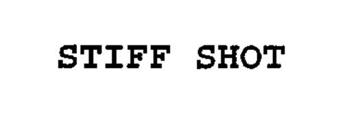 STIFF SHOT