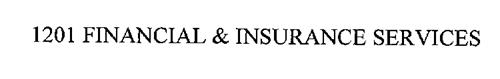 1201 FINANCIAL & INSURANCE SERVICES