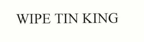 WIPE TIN KING