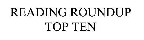 READING ROUNDUP TOP TEN