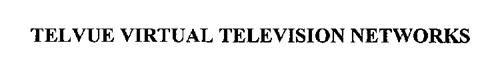 TELVUE VIRTUAL TELEVISION NETWORKS