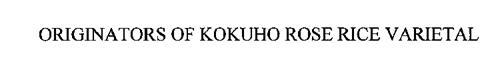ORIGINATORS OF KOKUHO ROSE RICE VARIETAL