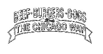 BEEF BURGERS DOGS MADE THE CHICAGO WAY