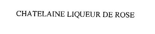 CHATELAINE LIQUEUR DE ROSE