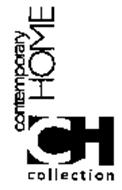 CH CONTEMPORARY HOME COLLECTION