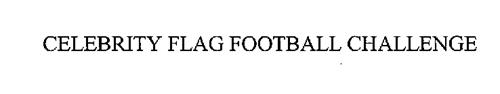 CELEBRITY FLAG FOOTBALL CHALLENGE