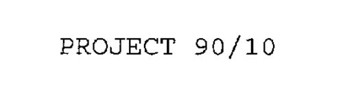PROJECT 90/10