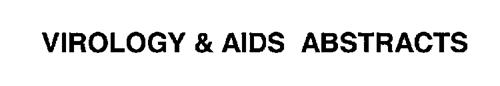 VIROLOGY & AIDS ABSTRACTS