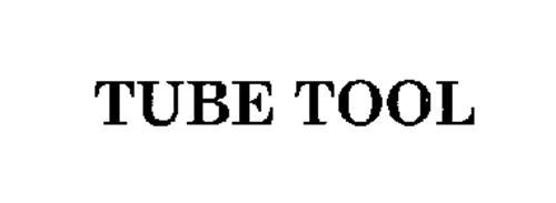 TUBE TOOL