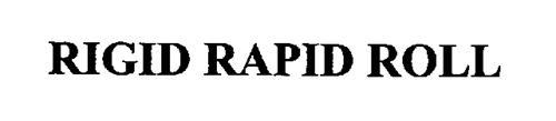RIGID RAPID ROLL
