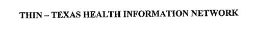 THIN - TEXAS HEALTH INFORMATION NETWORK
