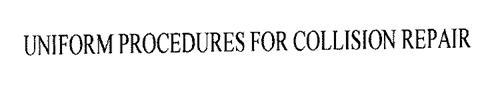 UNIFORM PROCEDURES FOR COLLISION REPAIR