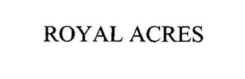 ROYAL ACRES