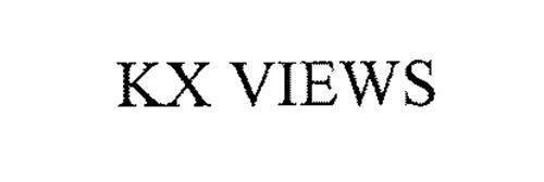 KX VIEWS