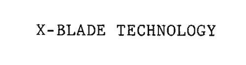 X-BLADE TECHNOLOGY