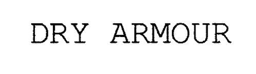 DRY ARMOUR