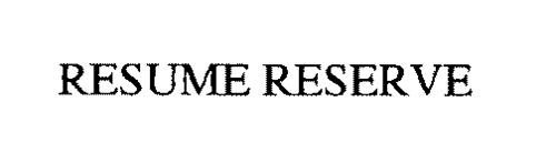 RESUME RESERVE