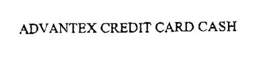 ADVANTEX CREDIT CARD CASH