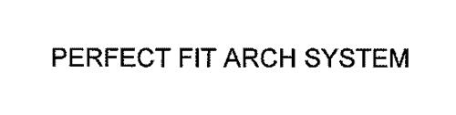 PERFECT FIT ARCH SYSTEMS