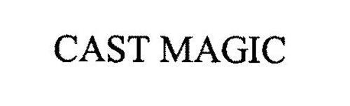 CAST MAGIC