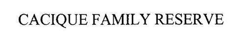 CACIQUE FAMILY RESERVE