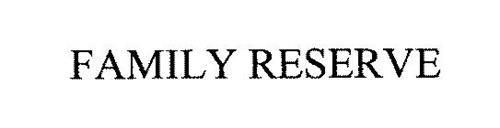 FAMILY RESERVE