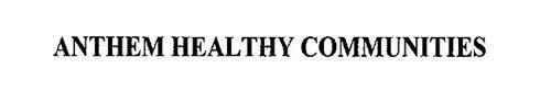 ANTHEM HEALTHY COMMUNITIES