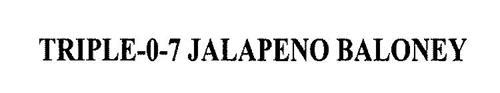TRIPLE-0-7 JALAPENO BALONEY