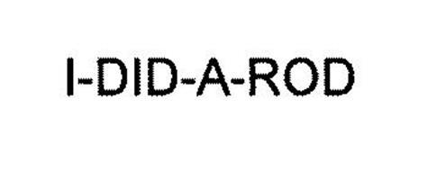 I-DID-A-ROD