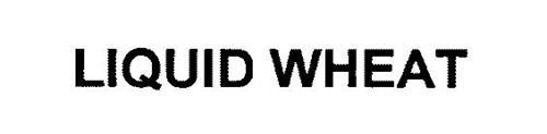LIQUID WHEAT