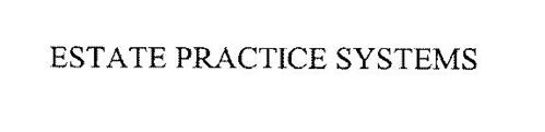 ESTATE PRACTICE SYSTEMS